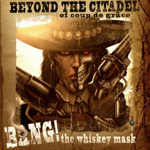 Bang! the Whiskey Mask
