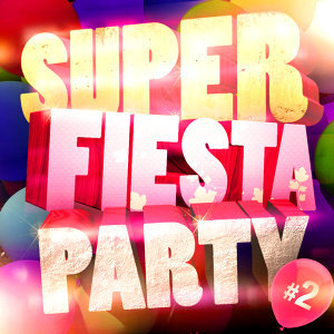 Super Fiesta Party Vol. 2