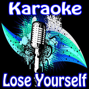 Lose Yourself (Karaoke Tribute to Eminem)