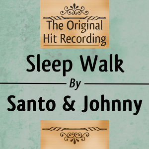 The Original Hit Recording: Sleep Walk