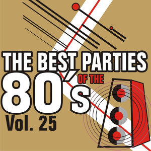 The Best Parties of the 80's - Vol. 25