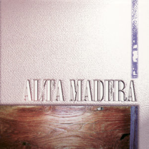 Alta Madera