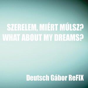 Szerelem, miért múlsz? / What About My Dreams?