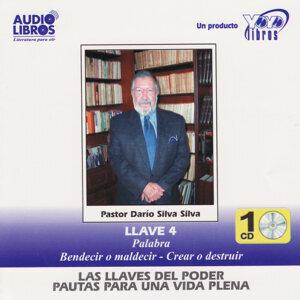 Darío Silva Silva: Llave 4 - Palabra, Bendecir o Maldecir & Crear o Destruir (Unabridged)
