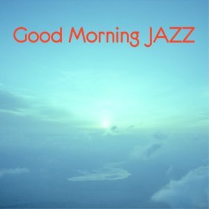 Good Morning JAZZ -心地よい目覚めのためのジャズヴォーカル-