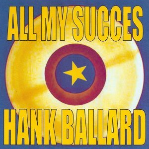 All My Succes - Hank Ballard & The Midnighters