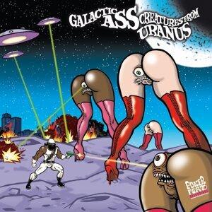 Galactic Ass Creatures From Uranus