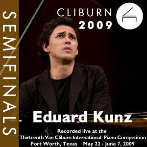 2009 Van Cliburn International Piano Competition: Semifinal Round - Eduard Kunz