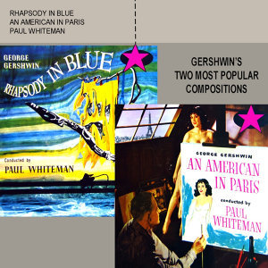 Rhapsody In Blue / An American In Paris