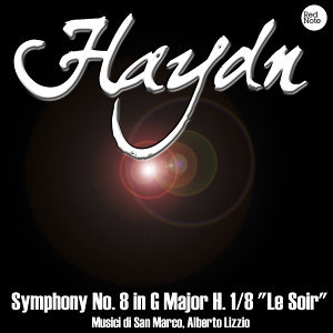 "Haydn: Symphony No. 8 in G Major H. 1/8 ""Le Soir"""