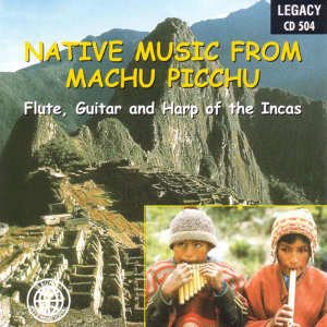 Native Music From Machu Picchu