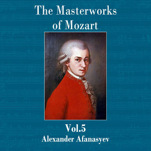 The Masterworks of Mozart, Vol. 5