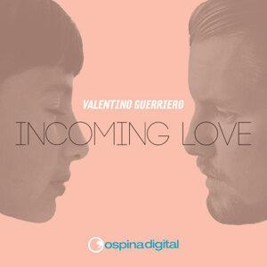 Incoming Love