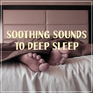 Soothing Sounds to Deep Sleep – Stress Relief, Inner Relaxation, Sleep Well, Dreaming All Night