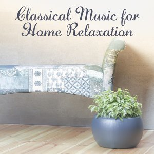 Classical Music for Home Relaxation – Rest with Great Melodies, Soft Piano Sounds, Relaxing Moments