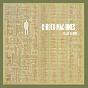 Kinder Machines