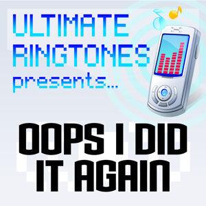 Ultimate Ringtones Presents Oops I Did It Again