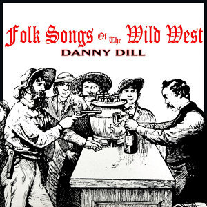 Folk Songs Of The Wild West