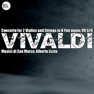 Vivaldi: Concerto for 2 Violins and Strings in B Flat major, RV 524