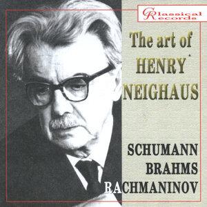 The Art of Henry Neighaus, Vol VI. Schumann, Brahms, Rachmaninov