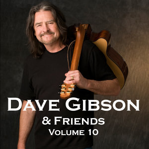 Dave Gibson And Friends, Volume 10