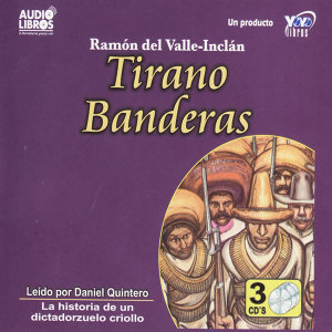Tirano Banderas (Abridged)