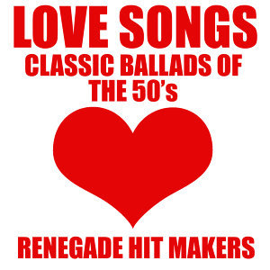Love Songs - Classic Ballads Of The 50's