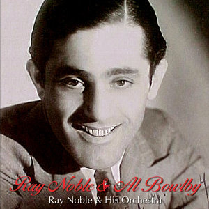 Ray Noble & Al Bowlly -Volume 6