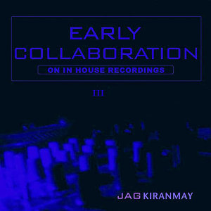 Early Collaboration III