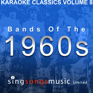 Karaoke Classics Volume 8 - Bands Of The 1960s
