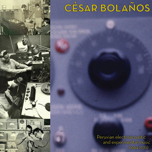 Peruvian Electroacoustic & Experimental Music (1964-1970)