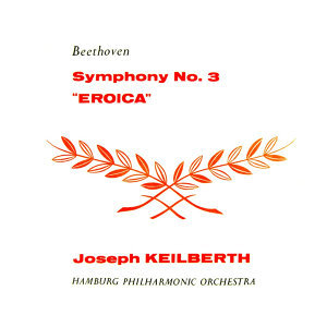 """Beethoven: Symphony No. 3 """"Eroica"""", In E Flat, op.55"""