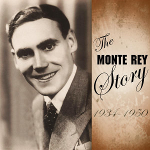 The Monte Rey Story 1934 - 1950