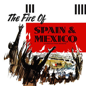 The Fire Of Spain & Mexico