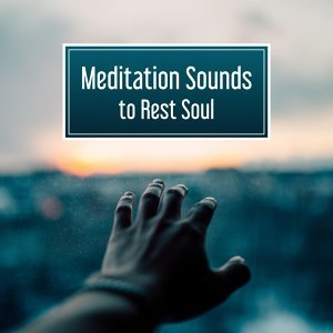 Meditation Sounds to Rest Soul – Inner Silence, Harmony Sounds, Peaceful Waves, New Age Music, Calm Down