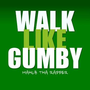 Walk Like Gumby