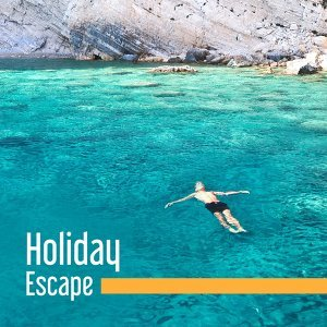 Holiday Escape – Chill Out Music, Beach Party, Deep Relax, Summer Chill, Free Time, Ibiza Lounge, Sunset