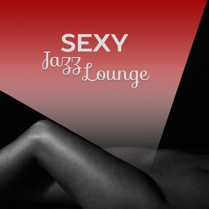 Sexy Jazz Lounge – Delicate Sounds of Mellow Jazz, Instrumental Music