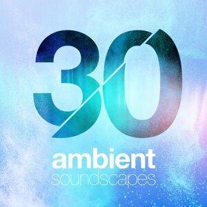 30 Ambient Soundscapes