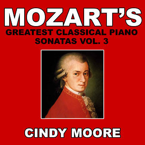 Mozart's Greatest Classical Piano Sonatas Vol. 3