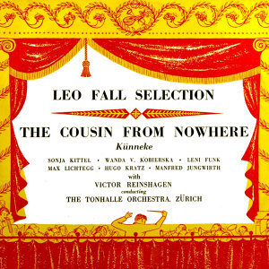 Leo Fall Selection / The Cousin From Nowhere