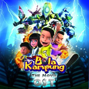 Bola Kampung The Movie - Original Motion Picture Soundtrack