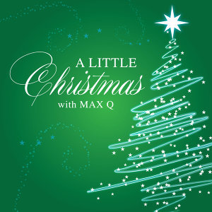 A Little Christmas with Max Q