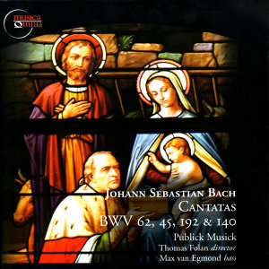 Johann Sebastian Bach: Cantatas, BWV 62, 45, 192 & 140
