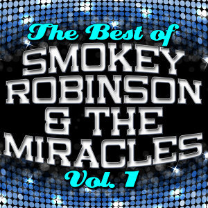 The Best of Smokey Robinson & The Miracles: Vol. 1