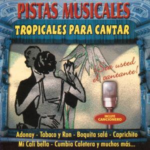 Pistas Musicales - Tropicales Para Cantar