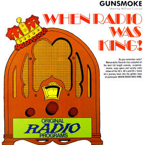 When Radio Was King - Gunsmoke