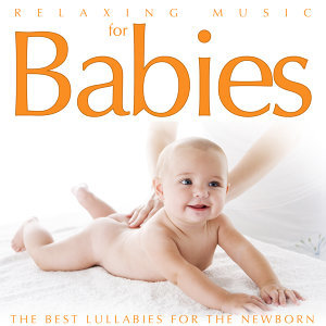Relaxing Music for Babies. The Best Lullabies for the Newborn
