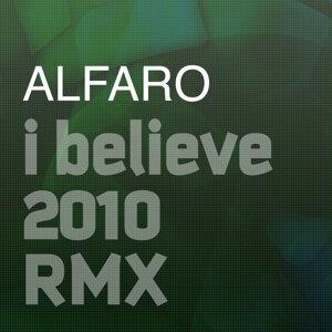 I Believe 2010 Alfaro Rmx