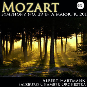 Mozart: Symphony No. 29 in A major, K. 201